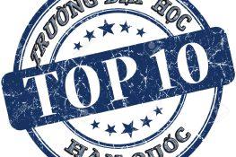 """Top 10 trường đại học Hàn Quốc """"hot"""" nhất hiện nay"""