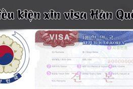 Điều kiện xin visa Hàn Quốc là gì?