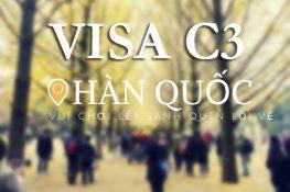 90 ngày khám phá Hàn Quốc với visa C3 Hàn Quốc