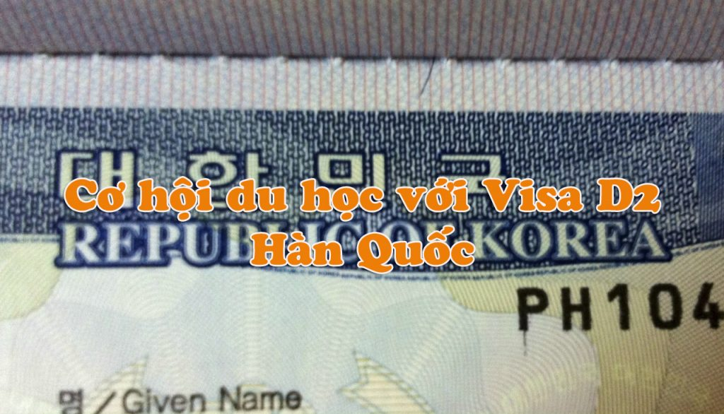 Đi du học Hàn Quốc với visa D2 Hàn Quốc