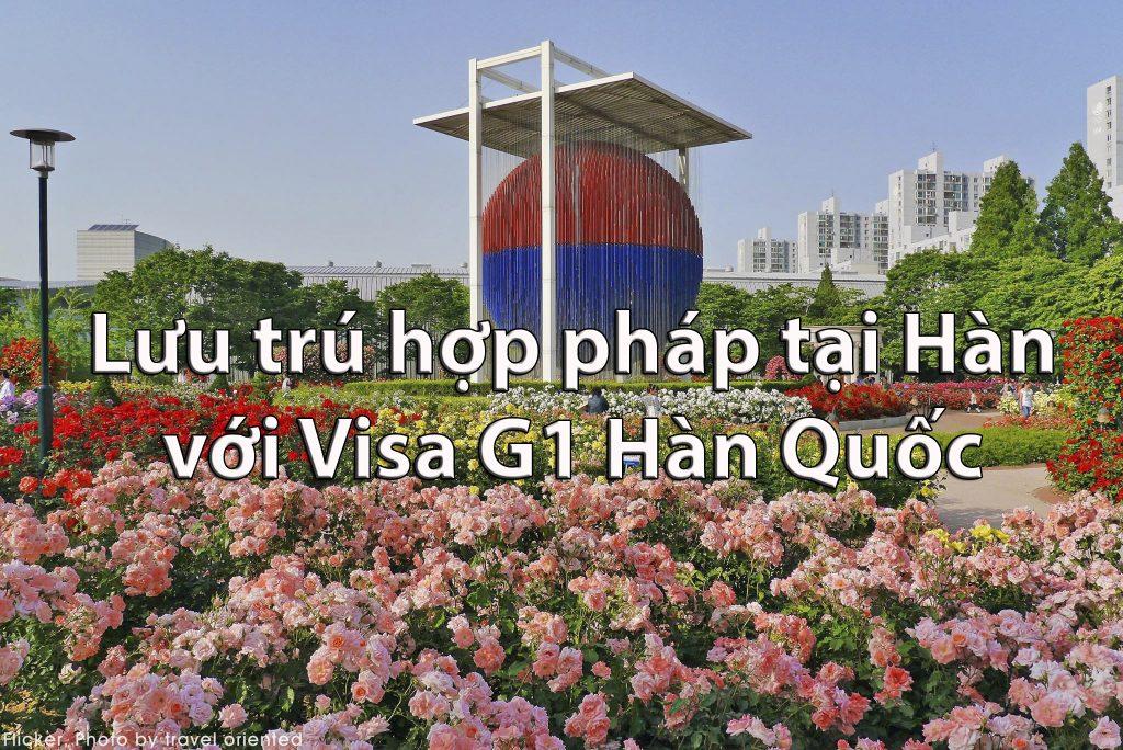 Visa G1 Hàn Quốc - Visa lưu trú hợp pháp tại Hàn Quốc